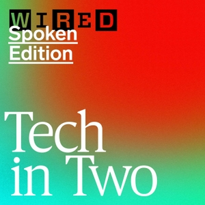 WIRED Tech in Two by Wired