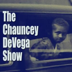 The Chauncey DeVega Show by Chauncey DeVega