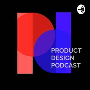 Product Design Podcast by Product Design Podcast
