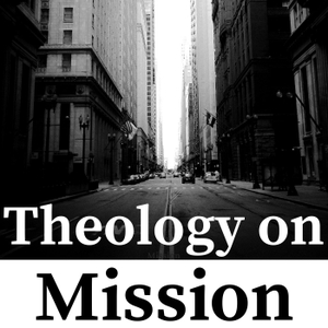Theology on Mission by Theology on Mission