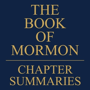 Book of Mormon Chapter Summaries by LDS Audio