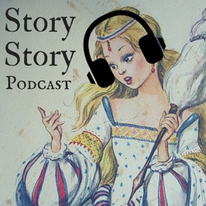 Story Story Podcast: Stories and fairy tales for families, parents, kids and beautiful nerds. by Story Story Podcast