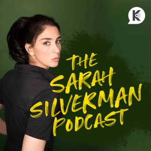 The Sarah Silverman Podcast by Kast Media