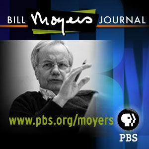 Bill Moyers Journal (Audio)   PBS by PBS