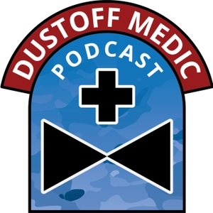 DUSTOFF Medic Podcast by DUSTOFF Medic