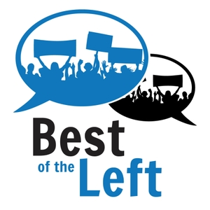 Best of the Left - The best of progressive and liberal talk by BestOfTheLeft.com