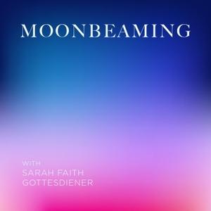 Moonbeaming by Sarah Faith Gottesdiener