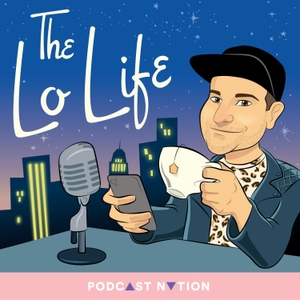 The Lo Life by Podcast Nation