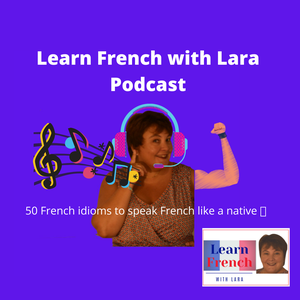 Learn French with Lara by Learn French with Lara