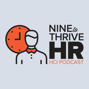 Nine To Thrive HR by HCI Podcasts