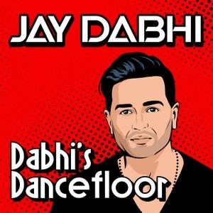 Jay Dabhi: Dabhi's Dancefloor by Jay Dabhi
