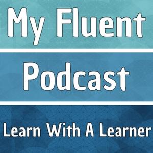 my fluent podcast by Daniel Goodson