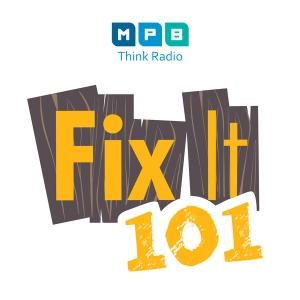 Fix It 101 by MPB Think Radio