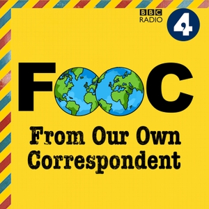 From Our Own Correspondent Podcast by BBC Radio 4