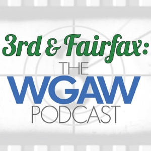 3rd & Fairfax: The WGAW Podcast by Writers Guild of America West