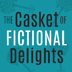 The Casket of Fictional Delights - New Short Stories