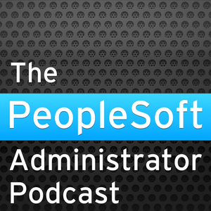 The PeopleSoft Administrator Podcast by psadmin.io