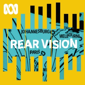 Rear Vision - ABC RN by ABC Radio National