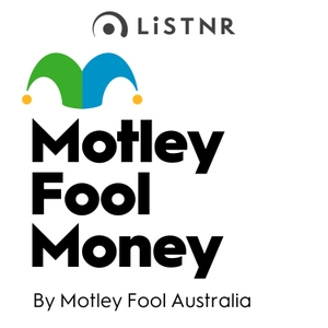 Motley Fool Money by PodcastOne Australia