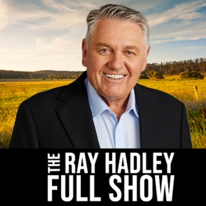 The Ray Hadley Morning Show: Full Show by Radio 2GB