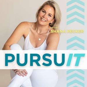 PURSUIT with Shana Recker by Shana Recker | Achievement Coach