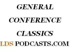 LDS Talks - General Conference Classics by www.ldspodcasts.com