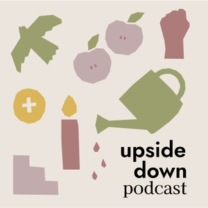 Upside Down Podcast by Kayla Craig, Lindsy Wallace