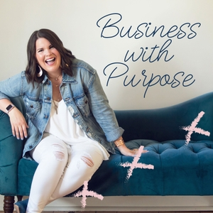 Business with Purpose by Molly Stillman - Blogger, Speaker, Believer, and Social Change Agent