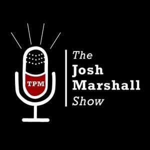 The Josh Marshall Show by The Josh Marshall Show