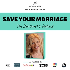 Save Your Marriage Podcast - Nicola Beer Relationship Advice by Nicola Beer