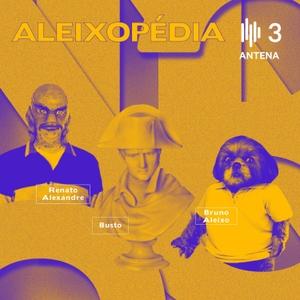 Aleixopédia by RTP - Rádio e Televisão de Portugal - Antena3
