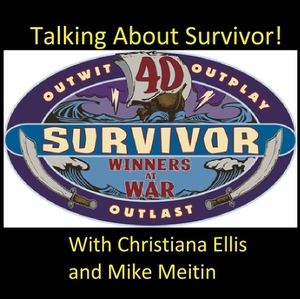 Talking About Survivor by Christiana and Mike