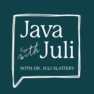 Java with Juli by Dr. Juli Slattery, author and co-founder of Authentic Intimacy™