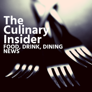 The Culinary Insider: Food, Drink, Dining News by Culinary Broadcast Network
