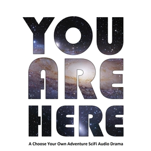 You Are Here SciFi Audio Drama by Brian Bristol
