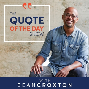 The Quote of the Day Show | Daily Motivational Talks by Sean Croxton