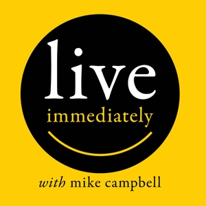 Live Immediately with mike campbell by Mike Campbell