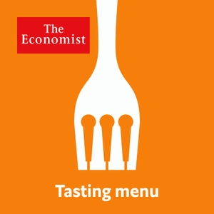 Tasting menu from Economist Radio by The Economist