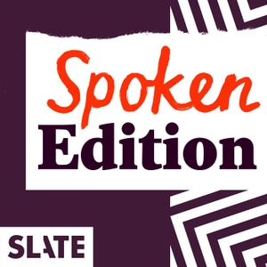 Slate Politics – Spoken Edition by Slate