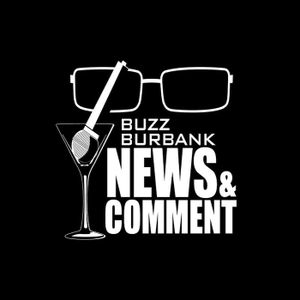 Buzz Burbank News and Comment by Buzz Burbank