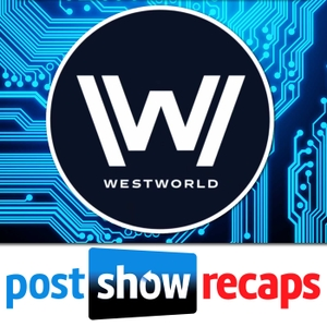 Westworld: Post Show Recap with Josh Wigler & Jo Garfein by Westworld TV Reviewers Josh Wigler & Jo Garfein