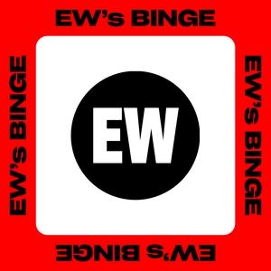 EW's BINGE by Entertainment Weekly