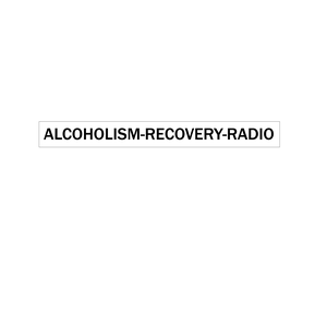 alcoholism-recovery-radio by MichaelD/Lovinglife52