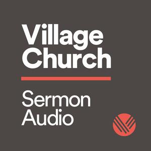 Village Church Audio by Village Church