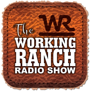 Working Ranch Radio Show by Working Ranch magazine