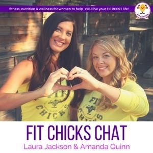 FIT CHICKS Chat by Laura Jackson & Amanda Quinn: Leading Women's Fitness & Nutrition Experts, TV Hosts & Entrepreneurs