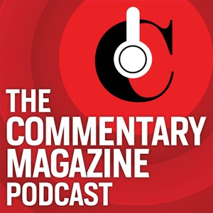Commentary Magazine Podcast by John Podhoretz & Noah Rothman (402751)