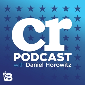 Conservative Review with Daniel Horowitz by Blaze Podcast Network