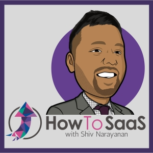 How To SaaS by Shiv Narayanan