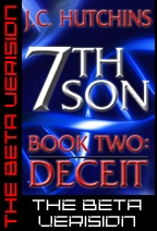 7th Son: Book Two - Deceit (The Beta Version) by J.C. Hutchins